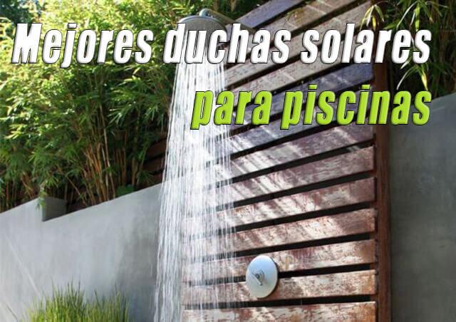 Mejores duchas solares para piscinas